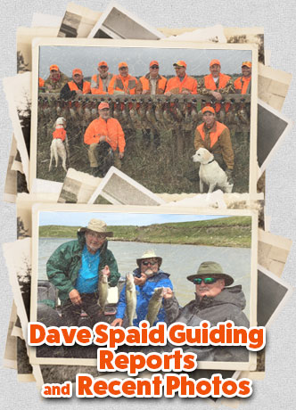 Dave Spaid Guiding Fishing and Hunting Reports and Photos